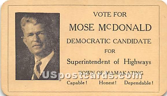 Vote for Mose McDonald Democratic Candidate - Wurtsboro, New York NY Postcard