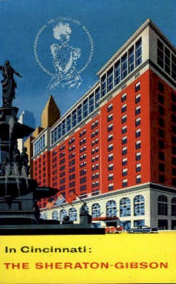 Sheraton-Gibson Hotel - Cincinnati, Ohio OH Postcard