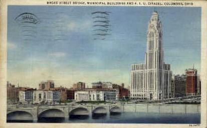 Broad Street Bridge - Columbus, Ohio OH Postcard