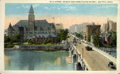 Main Street Bridge and Steele High School - Dayton, Ohio OH Postcard