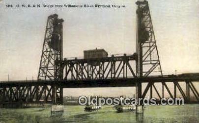 OWR & N Bridge, Willamette River - Portland, Oregon OR Postcard