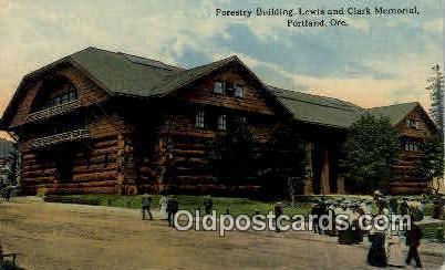 Forestry Bldg, Lewis & Clark Memorial - Portland, Oregon OR Postcard