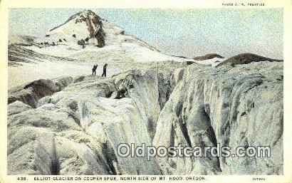 Elliot Glacier, Cooper Spur - Mt Hood, Oregon OR Postcard