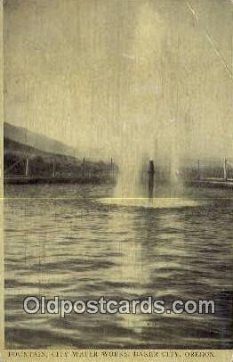 Fountain, City Water Works - Baker City, Oregon OR Postcard
