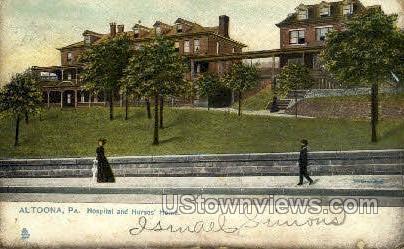 Hospital & Nurses Home - Altoona, Pennsylvania PA Postcard