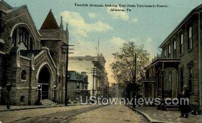 Twelfth Ave. - Altoona, Pennsylvania PA Postcard