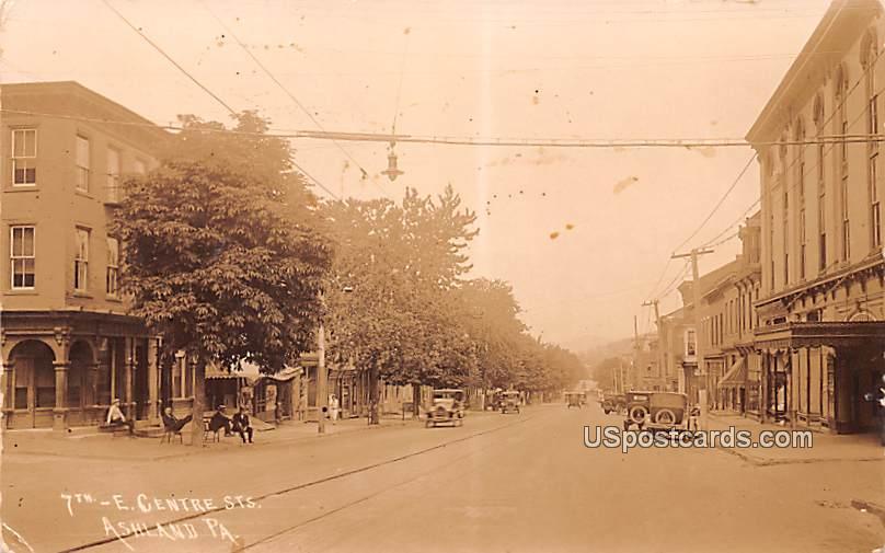 7th E Centre Streets - Ashland, Pennsylvania PA Postcard