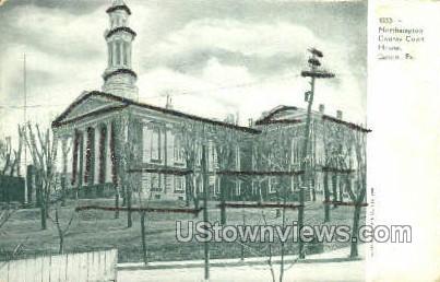 Northampton County Court House - Easton, Pennsylvania PA Postcard