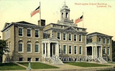 Washington School Bldg. - Lebanon, Pennsylvania PA Postcard