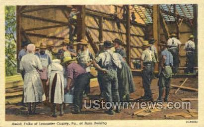 Amish Folks, Barn Raising - Lancaster, Pennsylvania PA Postcard