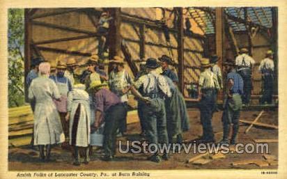 Amish Folds, Barn Raising - Lancaster, Pennsylvania PA Postcard