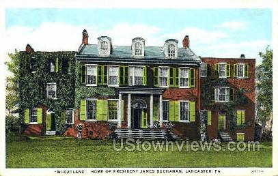 Wheatland, James Buchanan - Lancaster, Pennsylvania PA Postcard