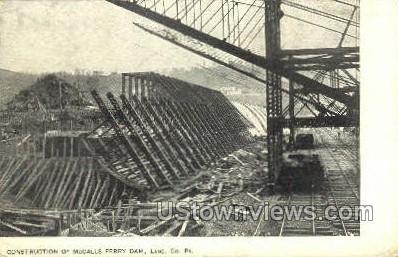 Counstruction, McCalls Ferry Dam - Lancaster, Pennsylvania PA Postcard