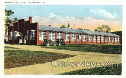 Marford Silk Mill - Matamoras, Pennsylvania PA Postcard