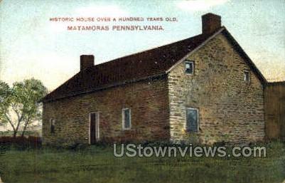 Historic House Hundred Years Old - Matamoras, Pennsylvania PA Postcard
