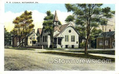M.E. Church, Matamoras - Pennsylvania PA Postcard