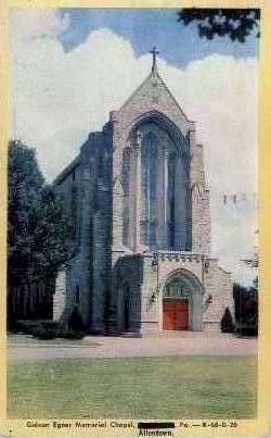 Gideon Egner Memorial Chapel  - Allentown, Pennsylvania PA Postcard