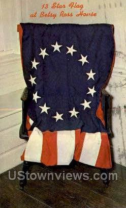 13 Star Flag, Betsy Ross House - Philadelphia, Pennsylvania PA Postcard