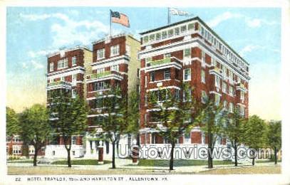 Hotel Traylor - Allentown, Pennsylvania PA Postcard