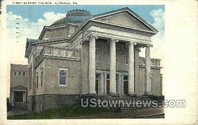 First Baptist Church - Altoona, Pennsylvania PA Postcard