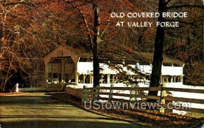 Old Covered Bridge - Valley Forge, Pennsylvania PA Postcard
