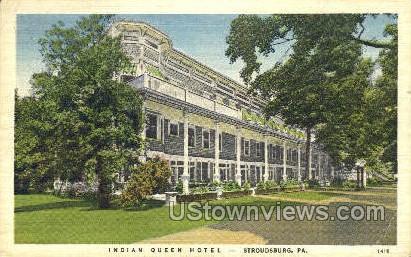 Indian Queen Hotel - Stroudsburg, Pennsylvania PA Postcard