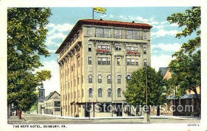 The Neff Hotel - Sunbury, Pennsylvania PA Postcard