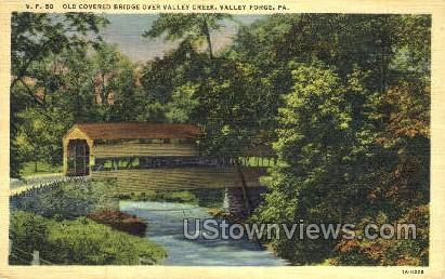 Old Covered Bridge, Valley Creek - Valley Forge, Pennsylvania PA Postcard