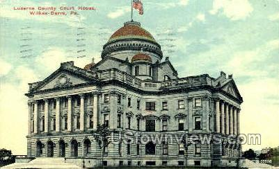 Luzerne County Court House - Wilkes-Barre, Pennsylvania PA Postcard