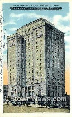 Hotel Andrew Johnson - Knoxville, Tennessee TN Postcard