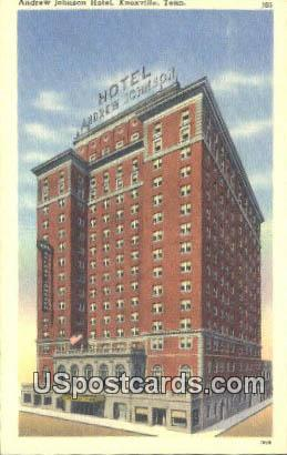 Andrew Johnson Hotel - Knoxville, Tennessee TN Postcard