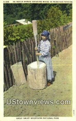 Indian Woman Grinding Maize - Great Smoky Mountains National Park, Tennessee TN Postcard