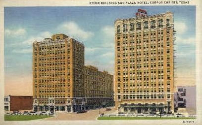 Nixon Building and Plaza Hotel - Corpus Christi, Texas TX Postcard