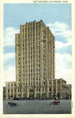 Settles Hotel - Big Spring, Texas TX Postcard