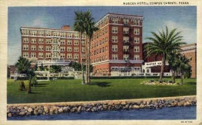 Nueces Hotel  - Corpus Christi, Texas TX Postcard