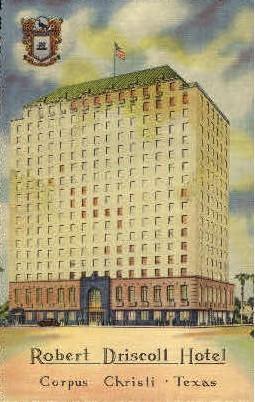 Robert Driscoll Hotel - Corpus Christi, Texas TX Postcard