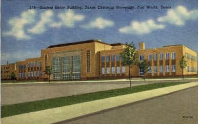 Student Union Building - Fort Worth, Texas TX Postcard