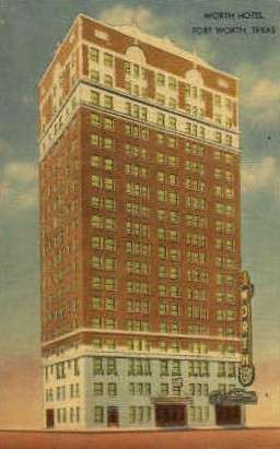 Worth Hotel - Fort Worth, Texas TX Postcard