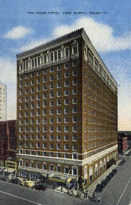 The Texas Hotel - Fort Worth Postcard