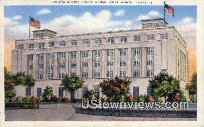 US Court House - Fort Worth, Texas TX Postcard