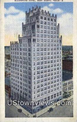 Blackstone Hotel - Fort Worth, Texas TX Postcard