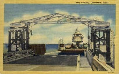 Ferry Landing - Galveston, Texas TX Postcard