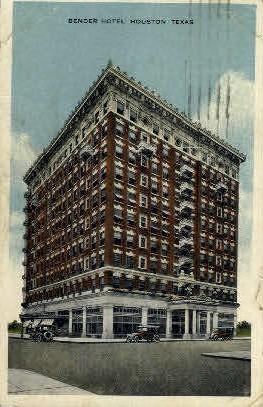 Bender Hotel - Houston, Texas TX Postcard