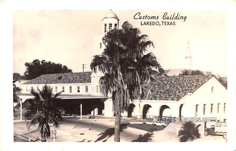 Customs Building - Laredo, Texas TX Postcard