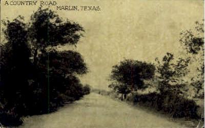 A Country Road - Marlin, Texas TX Postcard
