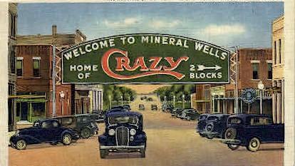 Home Of Crazy - Mineral Wells, Texas TX Postcard