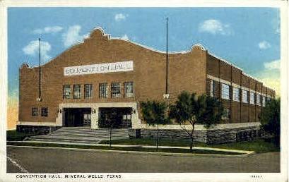 Convention Hall - Mineral Wells, Texas TX Postcard