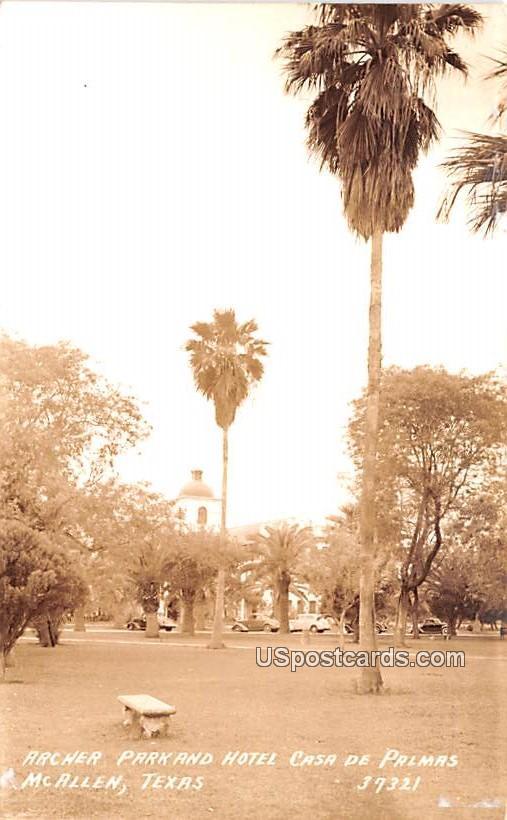 Archer Park and Hotel Casa de Palmas - McAllen, Texas TX Postcard