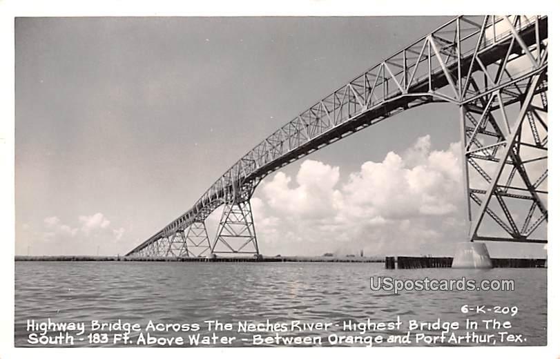 Highway Bridge Across the Neches River - Orange, Texas TX Postcard