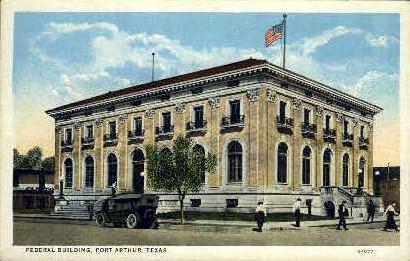Federal Building - Port Arthur, Texas TX Postcard